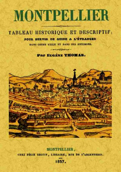 Montpellier Tableau Historique Et Descriptif Broche Eugene Thomas Achat Livre Fnac