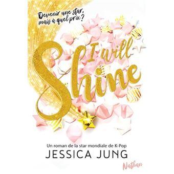 I will shine Tome 1 - Dernier livre de Jessica Jung - Précommande & date de  sortie   fnac