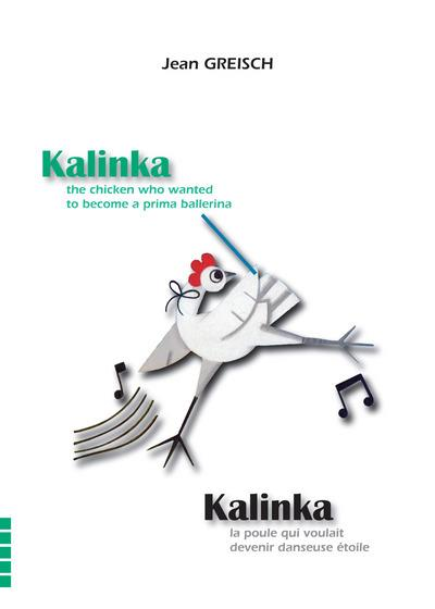 Kalinka, la poule qui voulait devenir danseuse-étoile, Kalinka, the chicken who wanted to become a prima ballerina