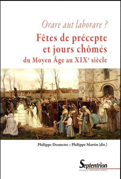 Fêtes de précepte et jours chômés du Moyen Age au début du XXe siècle