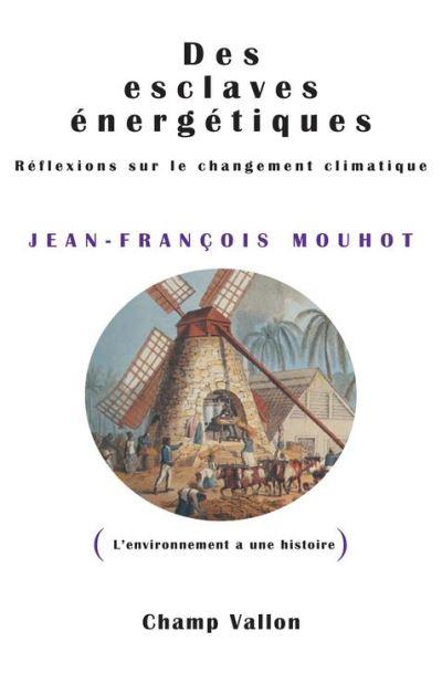 Des esclaves énergétiques - Réflexions sur le changement climatique - 9782876739536 - 11,99 €