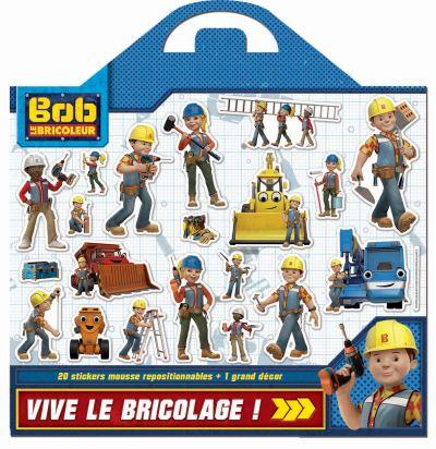 Bob le Bricoleur - Avec plus de 20 stickers en mousse repositionnables : Mission bricolage