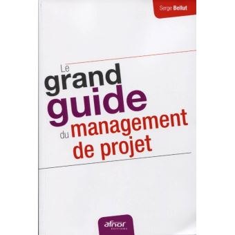 Le grand guide du management de projet