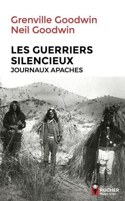 Les Guerriers silencieux - Journaux apaches - 9782268101101 - 15,99 €