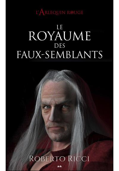 Le royaume des faux-semblants - Roberto Ricci (Auteur)