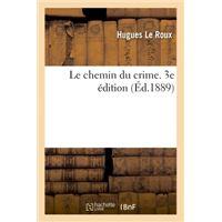 Le chemin du crime. 3e édition