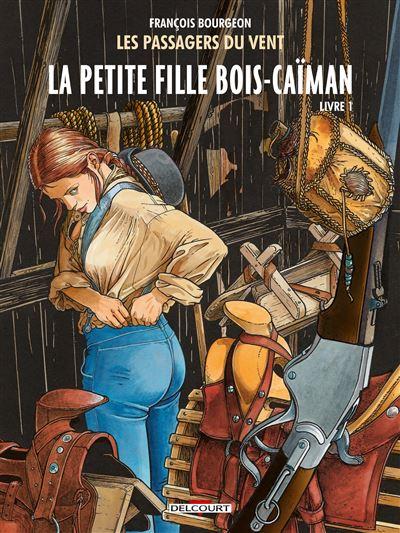 Les Passagers du vent T6 - La Petite Fille Bois-Caïman - Livre 1