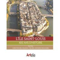 L'Île Saint-Louis : 400 ans d'histoire