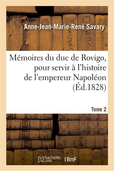 Mémoires du duc de Rovigo, pour servir à l'histoire de l'empereur Napoléon