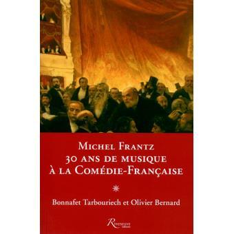Michel Frantz : 30 ans de musique à la Comédie-Française