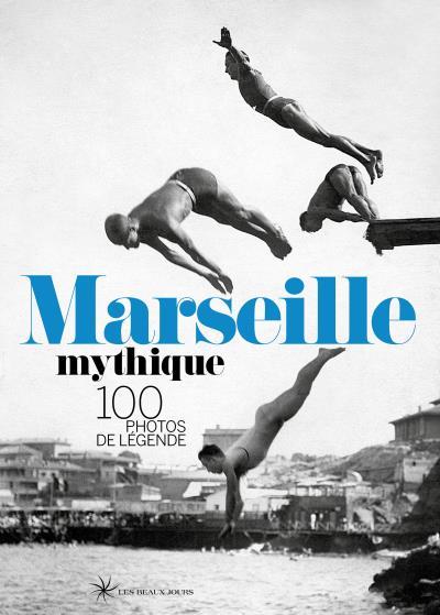 Marseille mythique