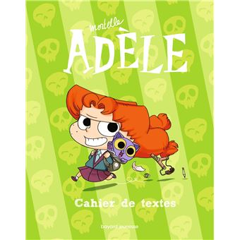 Mortelle AdèleLe cahier de textes Mortelle Adèle