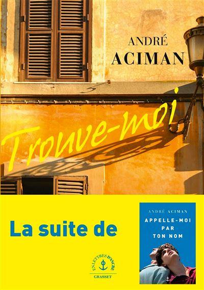 Trouve-moi Roman - broché - André Aciman - Achat Livre ou ebook | fnac
