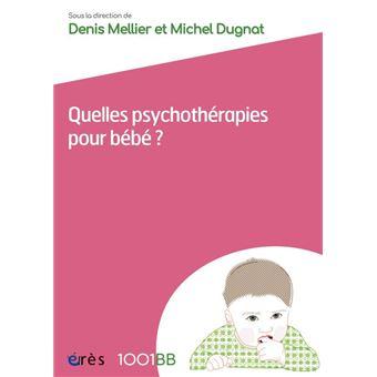 1001 bb 162 - quelles psychothérapies pour bébé ?
