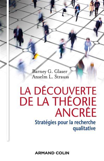 La découverte de la théorie ancrée - 2e éd. - Stratégies pour la recherche qualitative