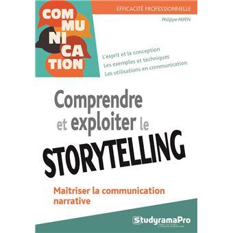 Comprendre Et Exploiter Le Storytelling Broche Philippe Payen Achat Livre Fnac