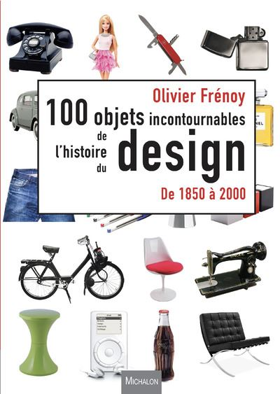 Les 100 objets incontournables de l'histoire du design