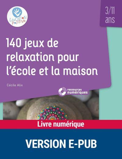 140 jeux de relaxation pour l'école et la maison - 3-11 ans - 9782725677958 - 18,99 €