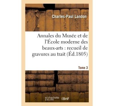 Annales du Musée et de l'École moderne des beaux-arts : recueil de gravures au trait