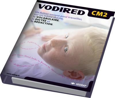 Vodired : vocabulaire, dictées et rédactions CM2