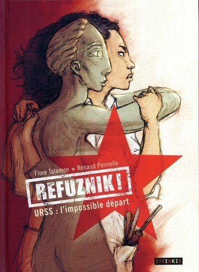 Refuznik ! - URSS : l'impossible départ