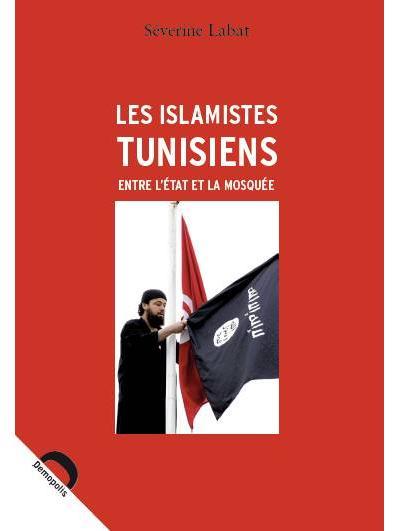 Les islamistes tunisiens entre l etat et la mosquee