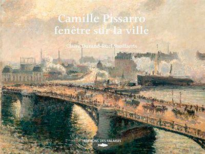 Camille Pissaro, fenêtre sur la ville
