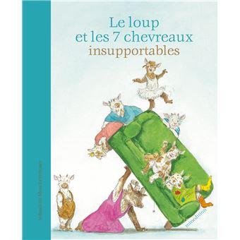 LE LOUP ET LES 7 PETITS CHEVREAUX INSUPPORTABLES