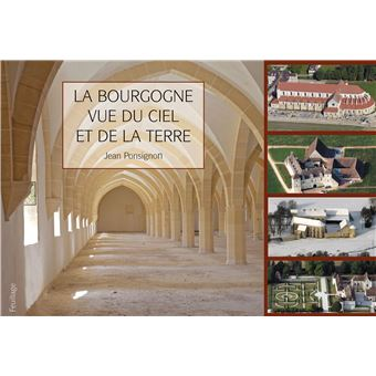 La Bourgogne vue du ciel et de la Terre