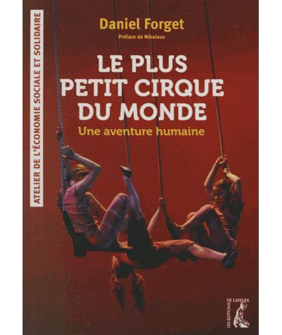 Le plus petit cirque du monde une aventure humaine