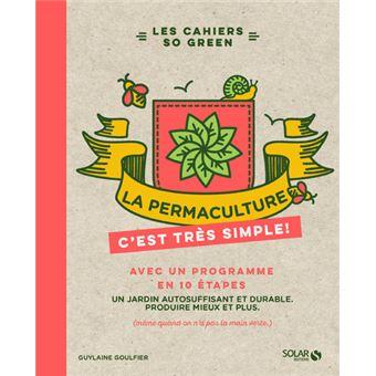 0df17cbceac852 La permaculture, c est très simple - broché - Guylaine Goulfier ...