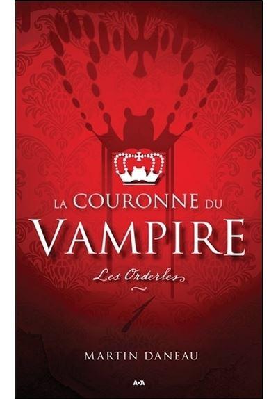 La couronne du Vampire Tome 1 - Les Orderles