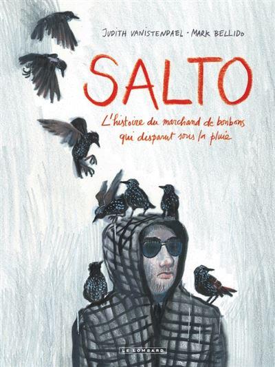 Salto - Salto - L'Histoire du marchand de bonbons qui disparut sous la pluie