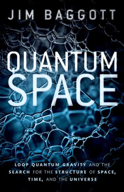 Quantum Space - Loop Quantum Gravity and the Search for the Structure of Space, Time, and the Universe - 9780192536815 - 14,65 €