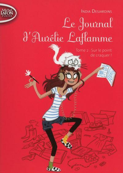 Le Journal d'Aurélie Laflamme - tome 2 Sur le point de craquer !