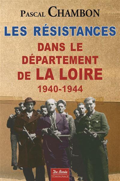 Resistances dans le departement de la loire 1940 1944