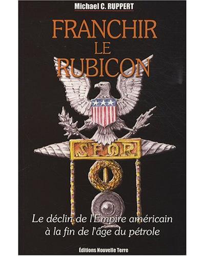 Franchir le rubicon, le déclin de l'empire américain