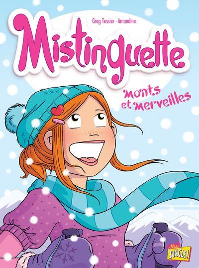 Mistinguette - tome 4 Monts et merveilles