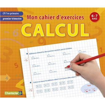 Premier trimestre : mon cahier d'exercices calcul CP-1ère ...