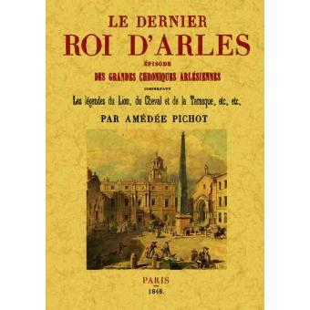 Le dernier roi d'Arles Episode des grandes chroniques