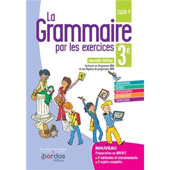 La Grammaire Par Les Exercices 3e 2019 Cahier De L Eleve