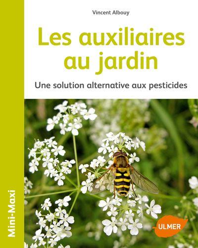 Les auxiliaires au jardin - Une solution alternative aux pesticides - Eugen Ulmer Eds