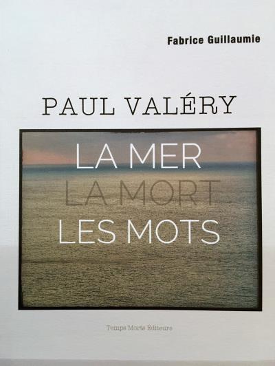 Paul Valéry : la mer, la mort, les mots