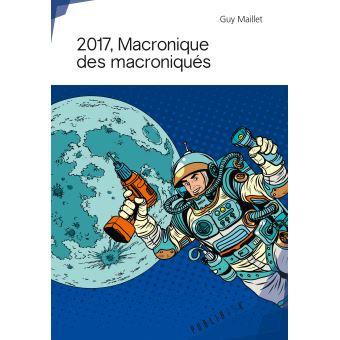 2017, Macronique des macroniqués