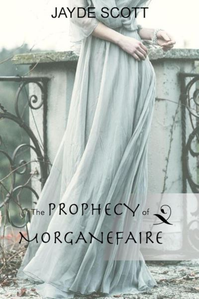 The Prophecy of Morganefaire