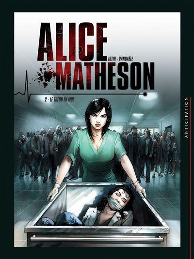 Alice Matheson T2 - Le Tueur en moi