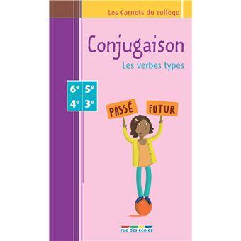 Conjugaison Les Verbes Types 6e 3e Les Verbes Types Broche Collectif Achat Livre Fnac