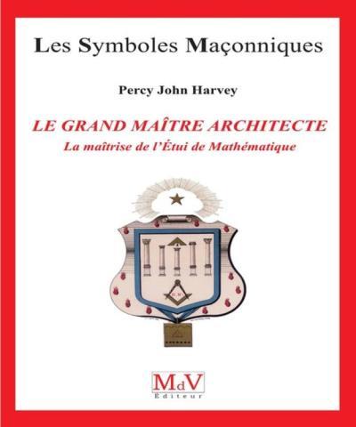 N.72 Le grand maître architecte, la maîtrise de l'étui de mathématiques - 9782355992735 - 6,49 €