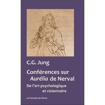 Conférences sur Aurélia de Nerval - De l'art psychologique et visionnaire