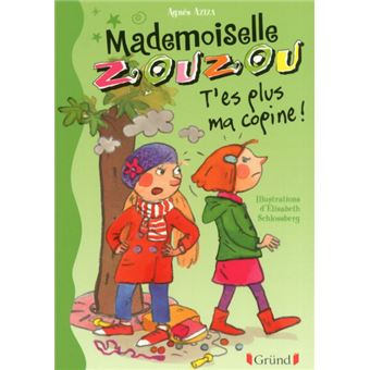 Mademoiselle Zouzou Tome 9 T'es plus ma copine ! - Agnès Aziza